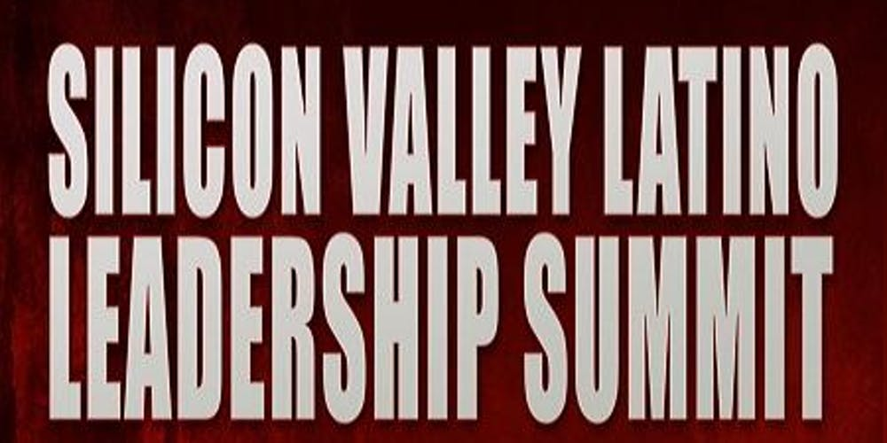 Silicon Valley Latino Leadership Summit