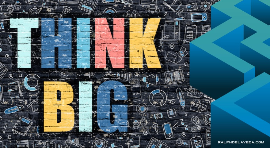 Think Big, Think Global, Scale Up